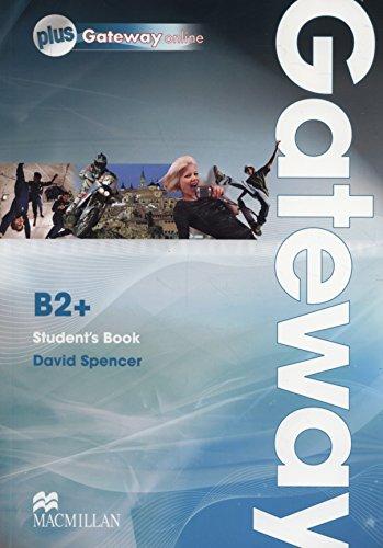 Gateway B2+ Student s Book plus Gateway: David Spencer