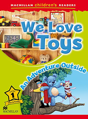 9780230443655: Macmillan Children's Readers - We Love Toys - An Outside Adventure - Level 1