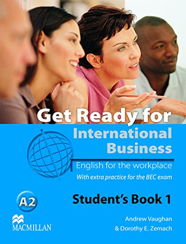 9780230447868: Get Ready for International Business - English for the Workplace - Student's Book with BEC Practice - Level 1 / A2