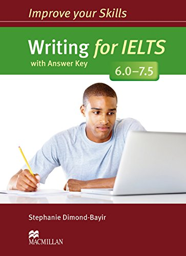 Improve Your Skills: Writing for IELTS 6.0-7.5 Student's Book with Key: Dimond-Bayir, ...
