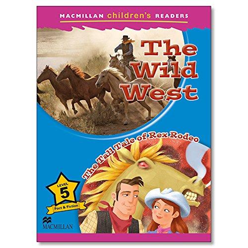 9780230469235: Macmillan Children's Readers the Wild West Level 5