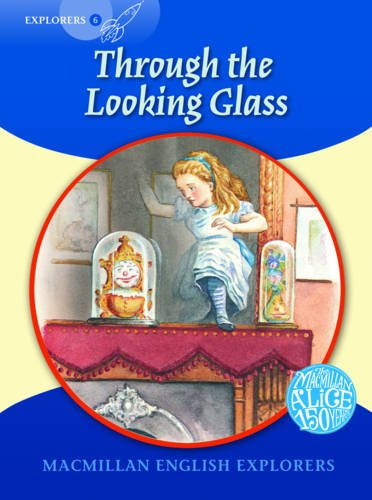 9780230469303: Macmillan English Explorers 6 Through the Looking Glass