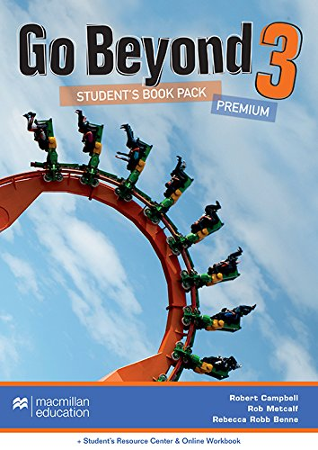 Go Beyond Student s Book Premium Pack 3 A2-B1 + Student s Resource Center + Online Workbook (Mixed ...