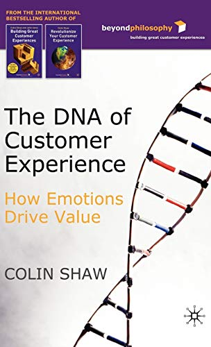 9780230500006: The DNA of Customer Experience: How EmotionsDrive Value