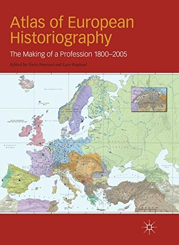 9780230500044: Atlas of European Historiography: The Making of a Profession, 1800-2005 (Writing the Nation)