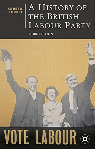 9780230500105: A History of the British Labour Party, Third Edition (British Studies)