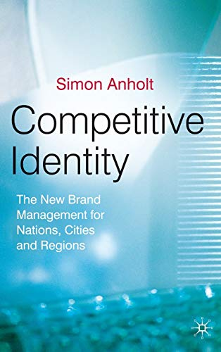 9780230500280: Competitive Identity: The New Brand Management for Nations, Cities and Regions