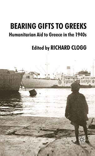 9780230500358: Bearing Gifts to Greeks: Humanitarian Aid to Greece in the 1940s