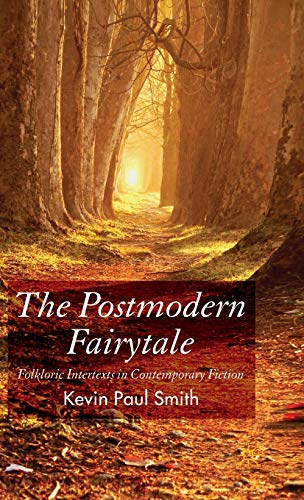 9780230500488: The Postmodern Fairy Tale: Folkloric Intertexts in Contempoary Fiction: Folkloric Intertexts in Contemporary Fiction
