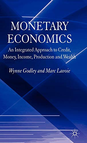 9780230500556: Monetary Economics: An Integrated Approach to Credit, Money, Income, Production and Wealth