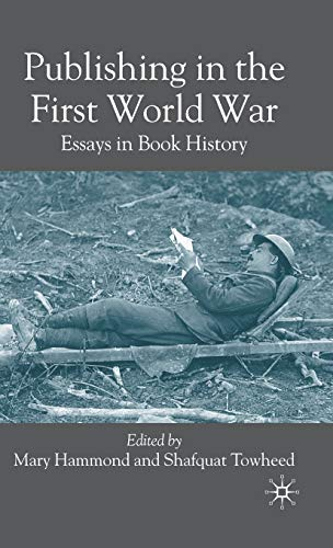 9780230500761: Publishing in the First World War: Essays in Book History