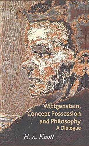 9780230506824: Wittgenstein, Concept Possession and Philosophy: A Dialogue