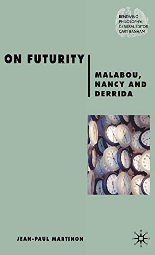 9780230506848: On Futurity: Malabou, Nancy and Derrida (Renewing Philosophy)