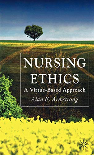 9780230506886: Nursing Ethics: A Virtue-Based Approach