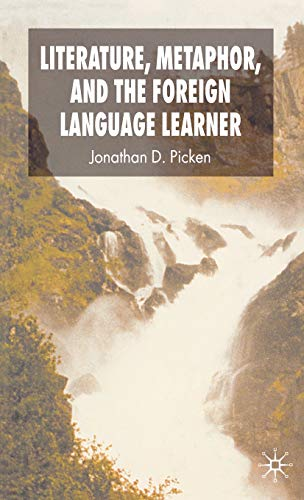9780230506954: Literature, Metaphor and the Foreign Language Learner