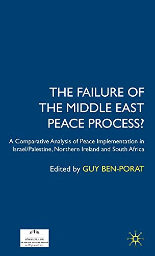 9780230507098: The Failure of the Middle East Peace Process?: A Comparative Analysis of Peace Implementation in Israel/Palestine, Northern Ireland and South Africa