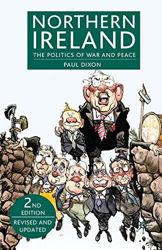 Northern Ireland: The Politics of War and Peace: Dixon, Paul