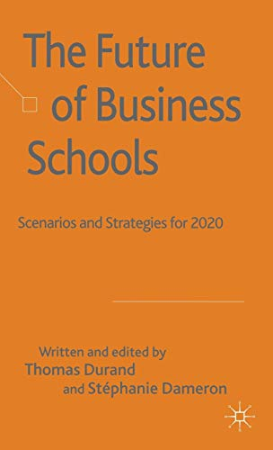 9780230515482: The Future of Business Schools