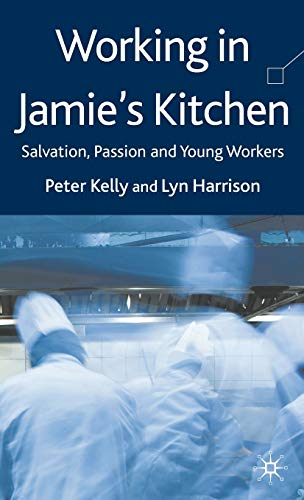 9780230515543: Working in Jamie's Kitchen: Salvation, Passion and Young Workers
