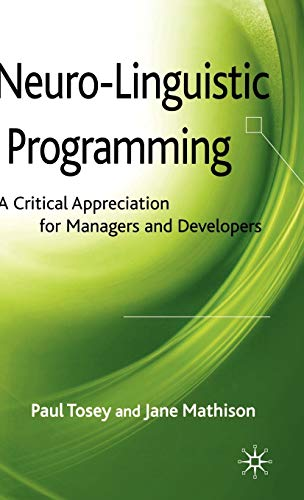 9780230516038: Neuro-Linguistic Programming: A Critical Appreciation for Managers and Developers