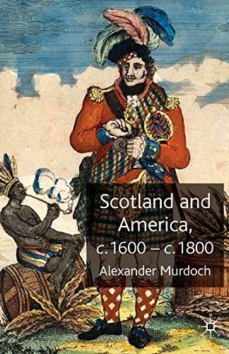 9780230516496: Scotland and America, c.1600-c.1800
