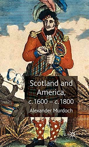 9780230516571: Scotland and America, c.1600-c.1800