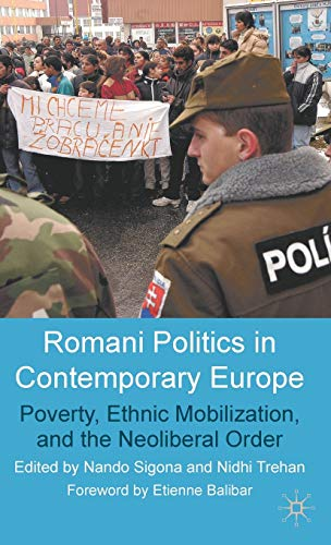 9780230516625: Romani Politics in Contemporary Europe: Poverty, Ethnic Mobilization, and the Neoliberal Order