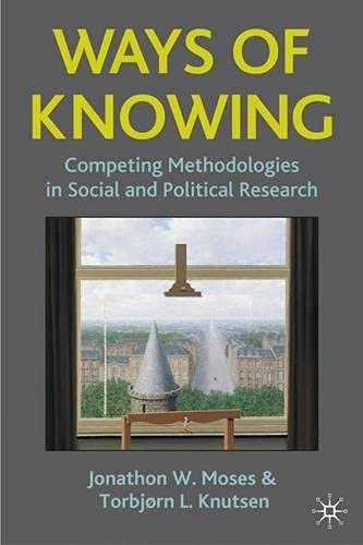 9780230516656: Ways of Knowing: Competing Methodologies in Social and Political Research