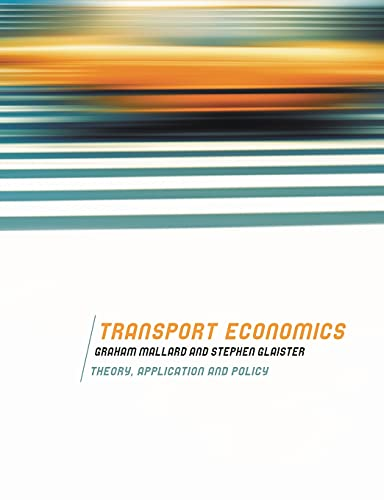 9780230516885: Transport Economics: Theory, Application and Policy