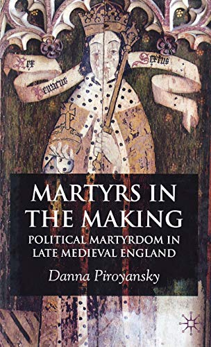 9780230516922: Martyrs In The Making: Political Martyrdom in Late Medieval England