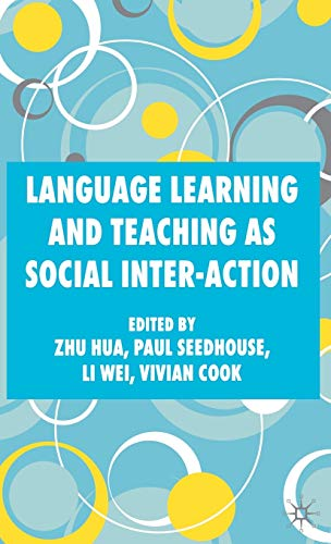 Language Learning and Teaching as Social Interaction: Zhu Wei