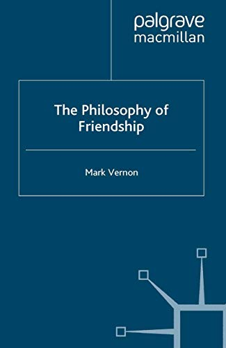 9780230517141: The Philosophy of Friendship
