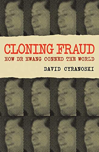 9780230517561: Cloning Fraud: How Dr. Hwang Conned the World