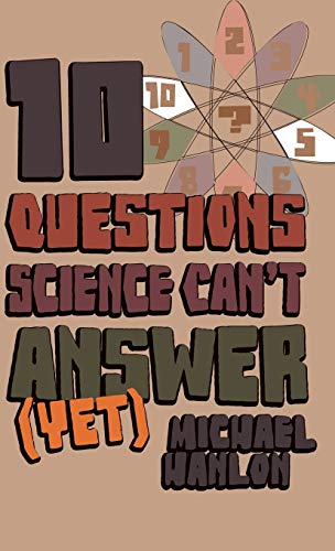 9780230517585: 10 Questions Science Can't Answer (Yet): A Guide to Science's Greatest Mysteries (Macmillan Science)
