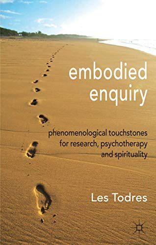 9780230517752: Embodied Enquiry: Phenomenological Touchstones for Research, Psychotherapy and Spirituality