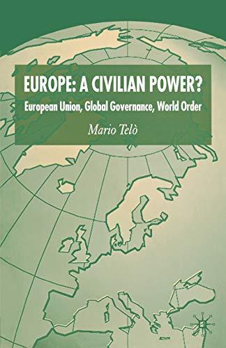 9780230517981: Europe: A Civilian Power?: European Union, Global Governance, World Order