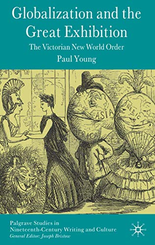 9780230520752: Globalization and the Great Exhibition: The Victorian New World Order (Palgrave Studies in Nineteenth-Century Writing and Culture)