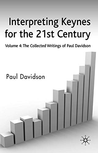 9780230520905: Interpreting Keynes for the 21st Century: Volume 4: The Collected Writings of Paul Davidson