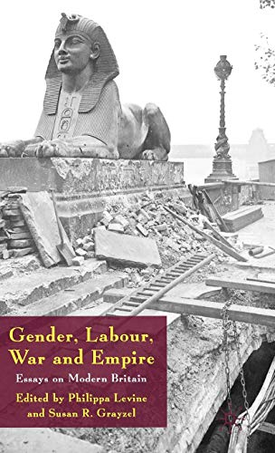 9780230521193: Gender, Labour, War and Empire: Essays on Modern Britain (Genders and Sexualities in History)