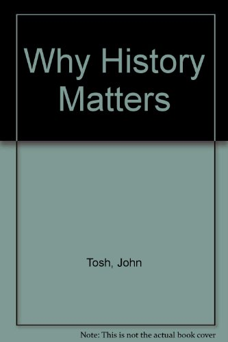 9780230521476: Why History Matters