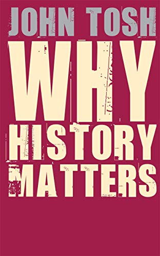 9780230521483: Why History Matters