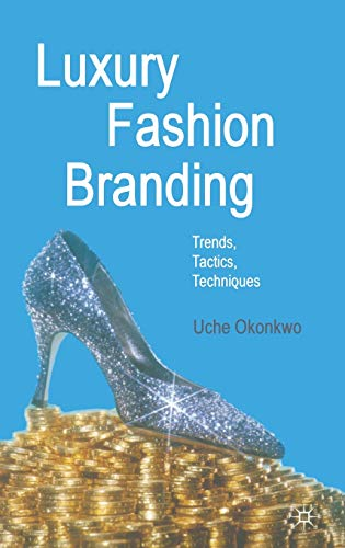9780230521674: Luxury Fashion Branding: Trends, Tactics, Techniques