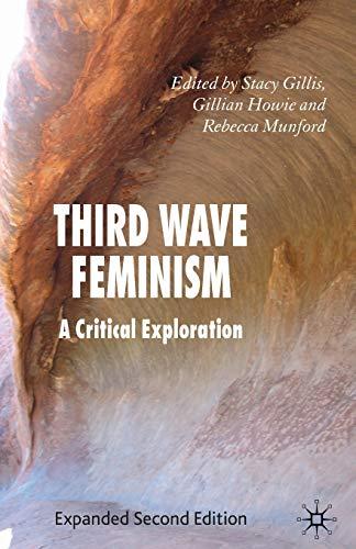 9780230521742: Third Wave Feminism: A Critical Exploration