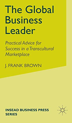 9780230522152: The Global Business Leader: Practical Advice for Success in a Transcultural Marketplace (INSEAD Business Press)