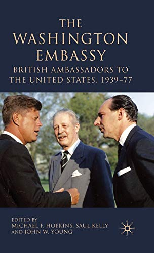 9780230522169: The Washington Embassy: British Ambassadors to the United States, 1939–77