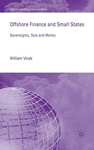 Offshore Finance and Small States: Sovereignty, Size and Money (International Political Economy ...