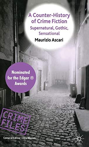 9780230525009: A Counter-History of Crime Fiction: Supernatural, Gothic, Sensational (Crime Files)