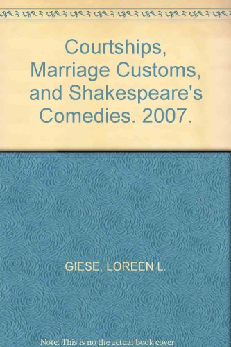 9780230525450: Courtships, Marriage Customs, and Shakespeare's Comedies: Women, Shakespeare, and Marriage Law