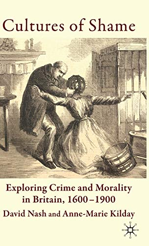 9780230525702: Cultures of Shame: Exploring Crime and Morality in Britain 1600-1900