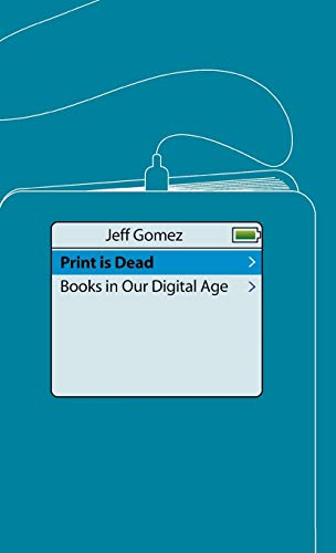 Print Is Dead: Books in our Digital Age: Long Live the Digital Book (Macmillan Science).